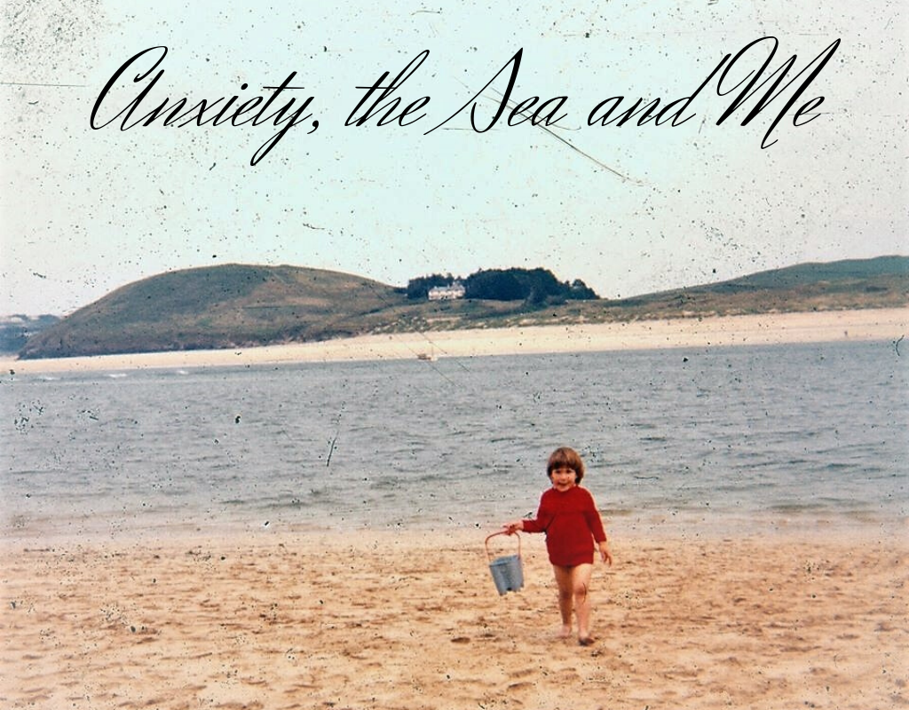 Anxiety, the Sea and Me
