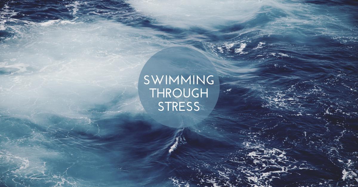 Swimming Through Stress